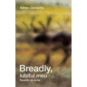 Breadly iubitul meu - Adrian Costache