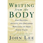 Writing from the Body: For Writers, Artists and Dreamers Who Long to Free Their Voice, Paperback/John Lee