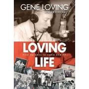 Loving Life: Five Decades in Radio and TV, Hardcover/Gene Loving