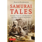 Samurai Tales - Courage, Fidelity, and Revenge in the Final Years of the Shogun (Hillsborough Romulus)(Paperback) (9784805313534)
