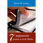 Şapte argumente pentru a crede Biblia.