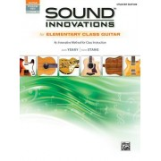 Sound Innovations for Elementary Class Guitar: An Innovative Method for Class Instruction, Book & Online Audio & Video