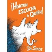 Horton Escucha a Quién! (Horton Hears a Who! Spanish Edition), Hardcover/Dr Seuss