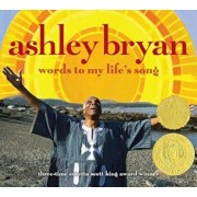 Words to My Life's Song, Hardcover/Ashley Bryan