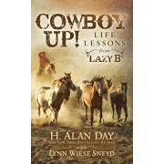 Cowboy Up!: Life Lessons from the Lazy B, Paperback/H. Alan Day