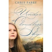 Under a Cloudless Sky, Paperback/Chris Fabry