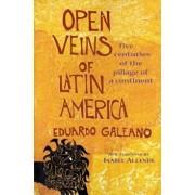 Open Veins of Latin America, Hardcover/Eduardo Galeano