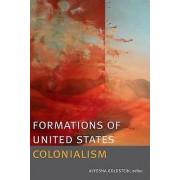 Formations of United States Colonialism par Edlyosha Goldstein