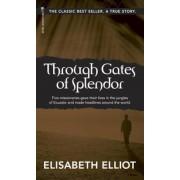 Through Gates of Splendor: 40th Anniversary Edition, Paperback