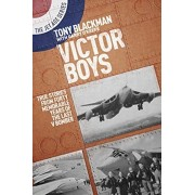 Victor Boys. True Stories from Forty Memorable Years of the Last V Bomber, Paperback/Tony Blackman