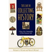 This Day in Collecting History: A Year of Art, Memorabilia and Other Treasures Sold, Paperback/,Michael,A. Mcleod