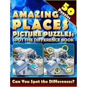 Amazing Places Picture Puzzles: Spot the Difference Book (50 Puzzles): Can You Spot All the Differences with This Find and Seek Activity Book?, Paperback/Lucy Coldman