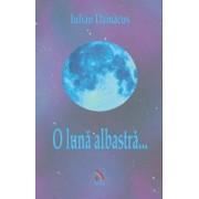 O luna albastra...