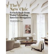 The New Chic: French Style from Today's Leading Interior Designers, Hardcover