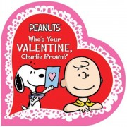 Who's Your Valentine, Charlie Brown?, Hardcover