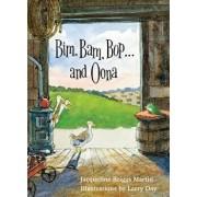 Bim, Bam, Bop . . . and Oona, Hardcover/Jacqueline Briggs Martin