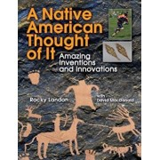 A Native American Thought of It: Amazing Inventions and Innovations, Paperback/Rocky Landon