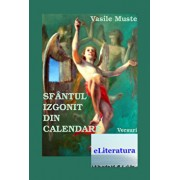 Sfantul izgonit din calendar/Vasile Muste