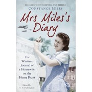 Mrs Miles's Diary. The Wartime Journal of a Housewife on the Home Front, Paperback/Constance Miles