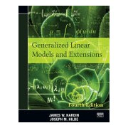 Generalized Linear Models and Extensions - Fourth Edition (Hardin James W. (University of South Carolina Columbia USA))(Paperback / softback) (9781597182256)