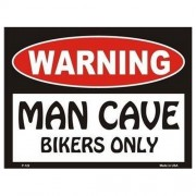 """Sign - Warning Man Cave - Bikers Only """