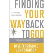 Finding Your Way Back to God: Five Awakenings to Your New Life, Paperback