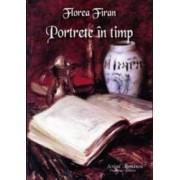 Portrete in timp - Florea Firan