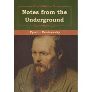 Notes from the Underground, Hardcover/Fyodor Dostoevsky