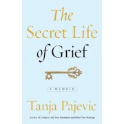 The Secret Life of Grief: A Memoir, Paperback