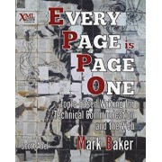 Every Page Is Page One: Topic-Based Writing for Technical Communication and the Web, Paperback/Mark Baker