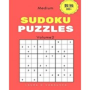Sudoku: 100+ Sudoku Puzzles(Volume 2)(Medium): You'll love Sodoku difficulty medium suitable for those who want to develop the, Paperback/Laura D. Vandusen