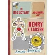 The Reluctant Journal of Henry K. Larsen, Paperback/Susin Nielsen