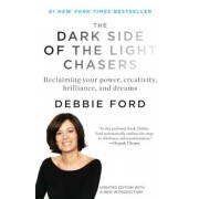 The Dark Side of the Light Chasers: Reclaiming Your Power, Creativity, Brilliance, and Dreams, Paperback