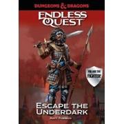 Dungeons & Dragons: Escape the Underdark: An Endless Quest Book, Hardcover/Matt Forbeck