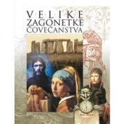 Grupa autora-VELIKE ZAGONETKE ČOVEČANSTVA