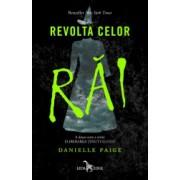 Revolta celor rai a doua cartea a seriei Eliberarea tinutului Oz Danielle Paige