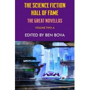 The Science Fiction Hall of Fame Volume Two-A: The Great Novellas, Paperback/Ben Bova