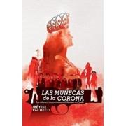 Las Munecas de la Corona: Los Crimenes y Las Perversiones del Chavismo En El Poder (Spanish), Paperback/Ibeyise Pacheco