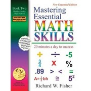 Mastering Essential Math Skills: 20 Minutes a Day to Success; Book Two, Middle Grades/High School, Paperback/Richard Fisher