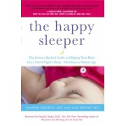 The Happy Sleeper: The Science-Backed Guide to Helping Your Baby Get a Good Night's Sleep-Newborn to School Age, Paperback