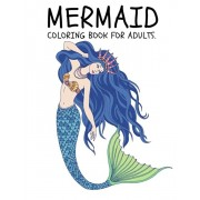 Mermaid Coloring Book for Adults: Coloring Book for Kids and Adults Stress relieving adult coloring book with beautiful mermaids and fantasy scenes fo, Paperback/Rimas Press House