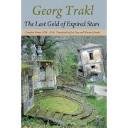 The Last Gold of Expired Stars: Complete Poems 1908 - 1914, Paperback