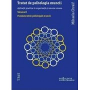 Tratat de psihologia muncii Vol 1 - Mihaela Chraif