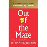 Out of the Maze, Hardcover/Spencer Johnson