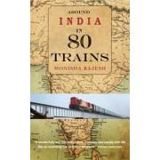 Reisverhaal Around India in 80 Trains | Monisha Rajesh