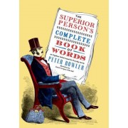 The Superior Person's Complete Book of Words, Paperback