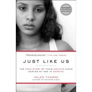 Just Like Us: The True Story of Four Mexican Girls Coming of Age in America, Paperback