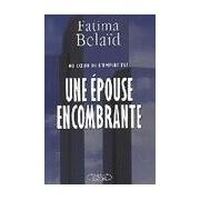 Une épouse encombrante - Fatima Belaïd - Livre