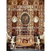 Chapels of the Cinquecento and Seicento in the Churches of Rome par Édité par Chiara Franceschini & Édité par Steven Ostrow & Édité par Patrizia To...