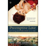 Preemptive Love: Pursuing Peace One Heart at a Time, Paperback
